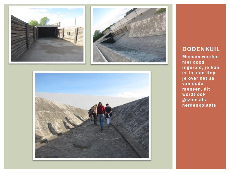 dodenkuil Mensen werden hier dood ingerold, je kon er in, dan liep je over het as van dode mensen, dit wordt ook gezien als herdenkplaats.