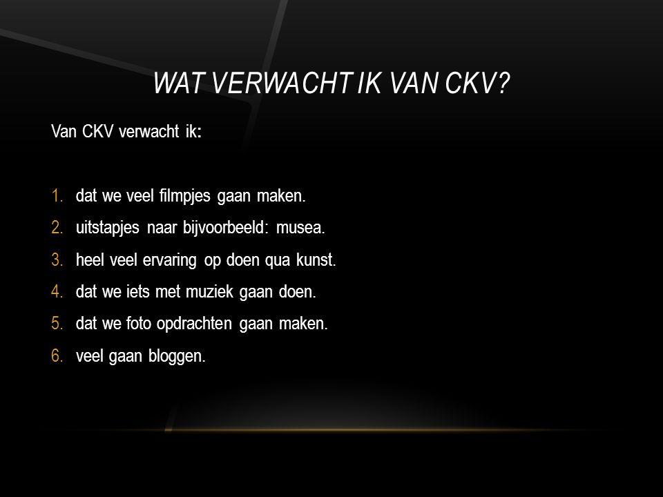 Wat verwacht ik van CKV Van CKV verwacht ik: