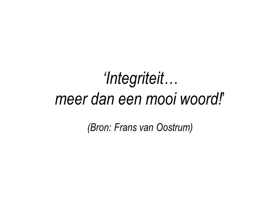 'Integriteit… meer dan een mooi woord!'