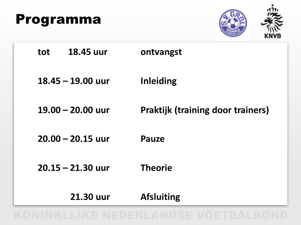 Programma tot 18.45 uur ontvangst 18.45 – 19.00 uur Inleiding
