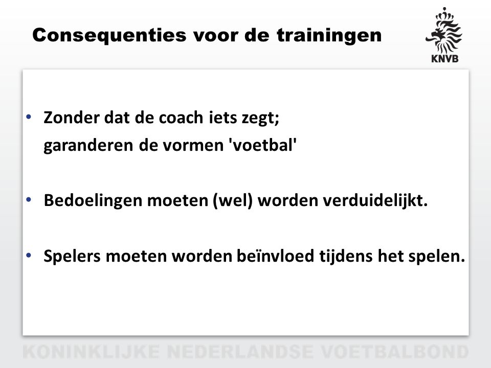 Consequenties voor de trainingen