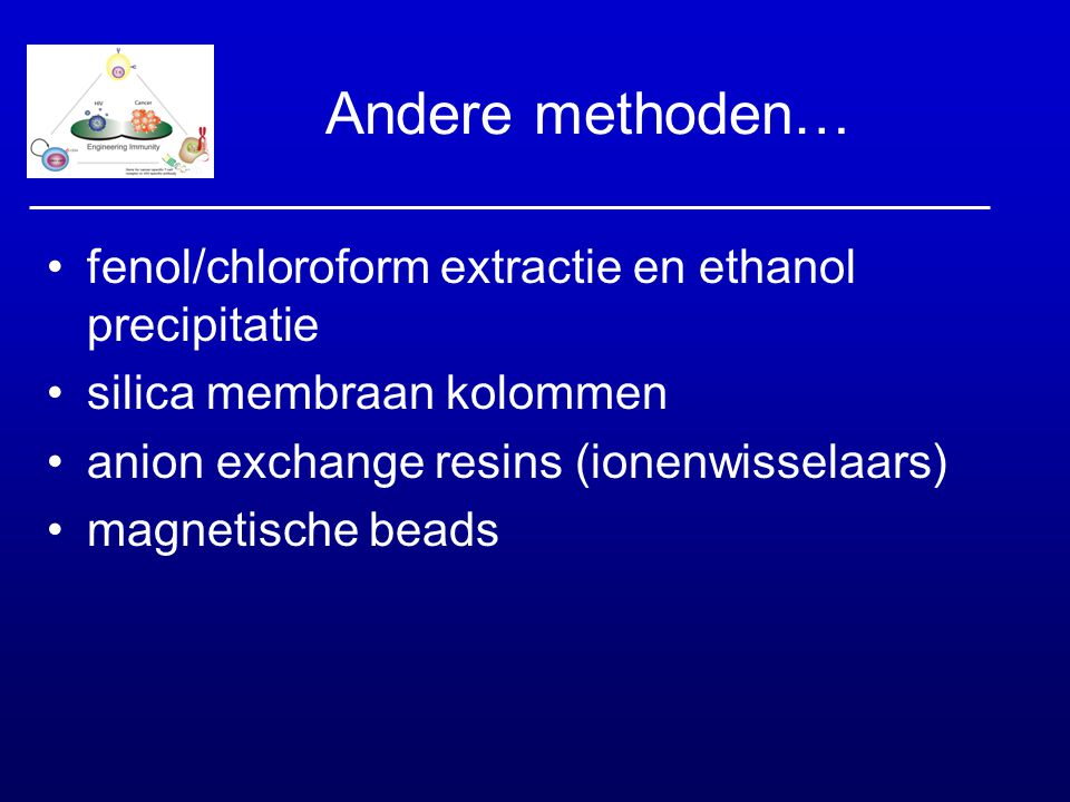 Andere methoden… fenol/chloroform extractie en ethanol precipitatie