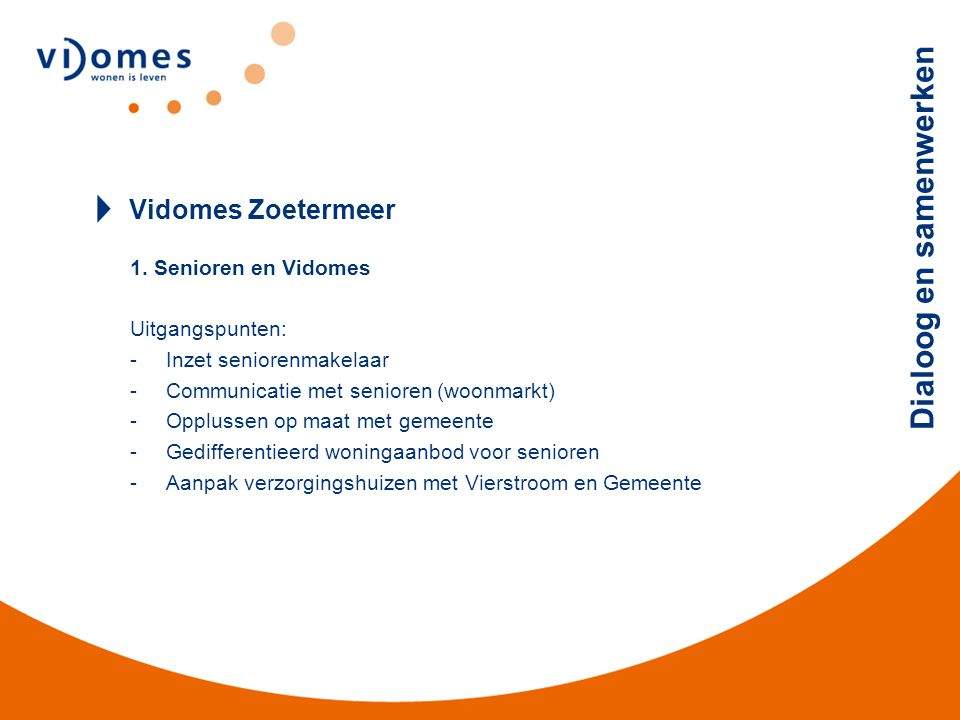 Vidomes Zoetermeer 1. Senioren en Vidomes Uitgangspunten: