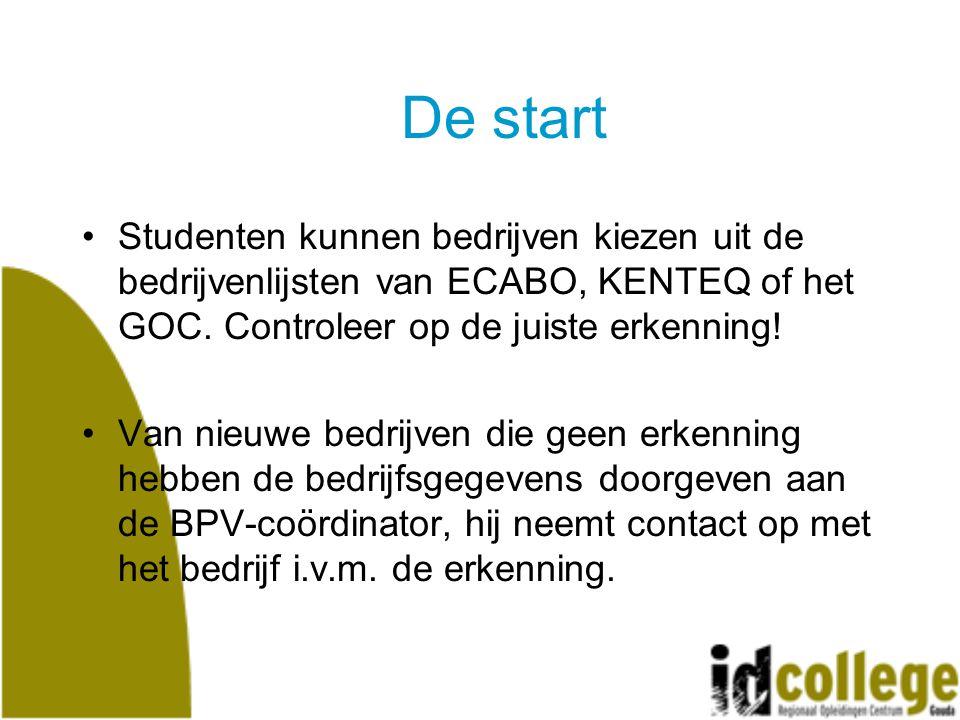 De start Studenten kunnen bedrijven kiezen uit de bedrijvenlijsten van ECABO, KENTEQ of het GOC. Controleer op de juiste erkenning!