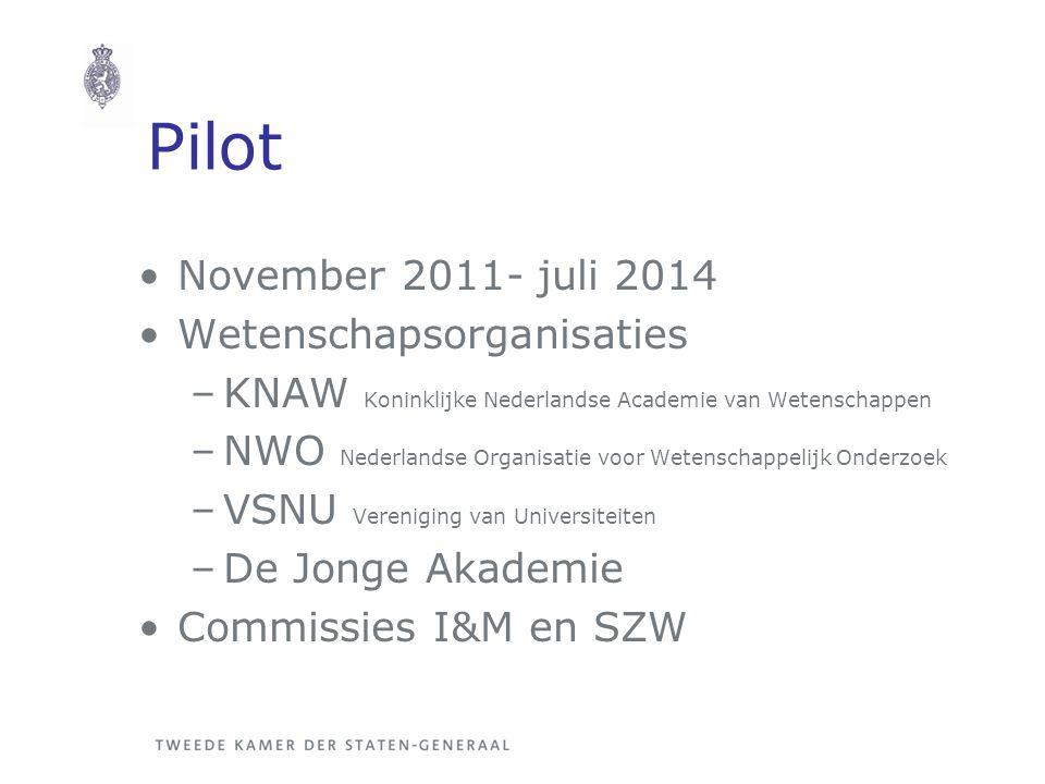 Pilot November 2011- juli 2014 Wetenschapsorganisaties