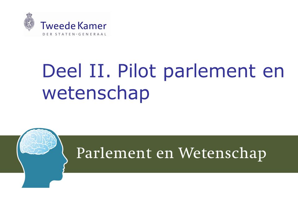 Deel II. Pilot parlement en wetenschap