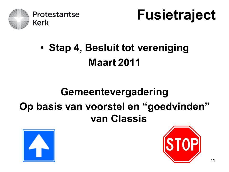 Fusietraject Stap 4, Besluit tot vereniging Maart 2011