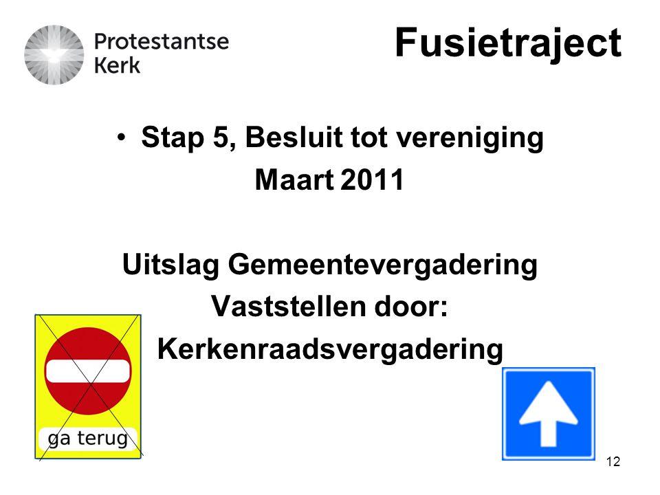 Fusietraject Stap 5, Besluit tot vereniging Maart 2011
