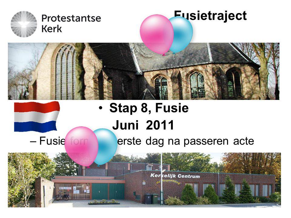 Fusietraject Stap 8, Fusie Juni 2011