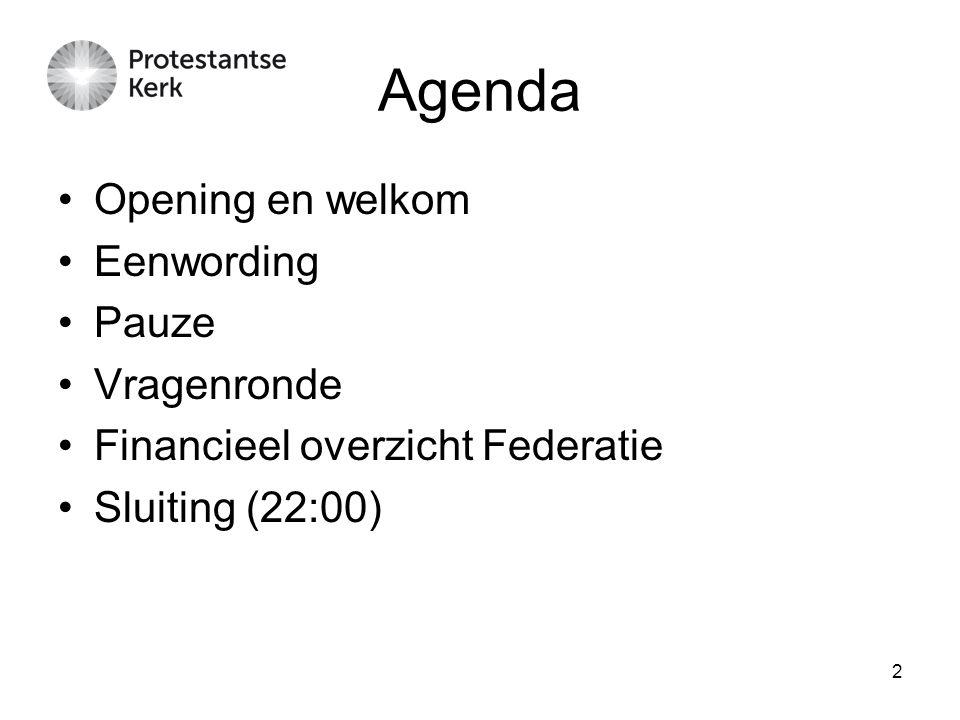 Agenda Opening en welkom Eenwording Pauze Vragenronde