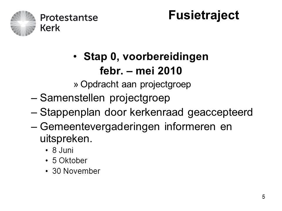 Fusietraject Stap 0, voorbereidingen febr. – mei 2010