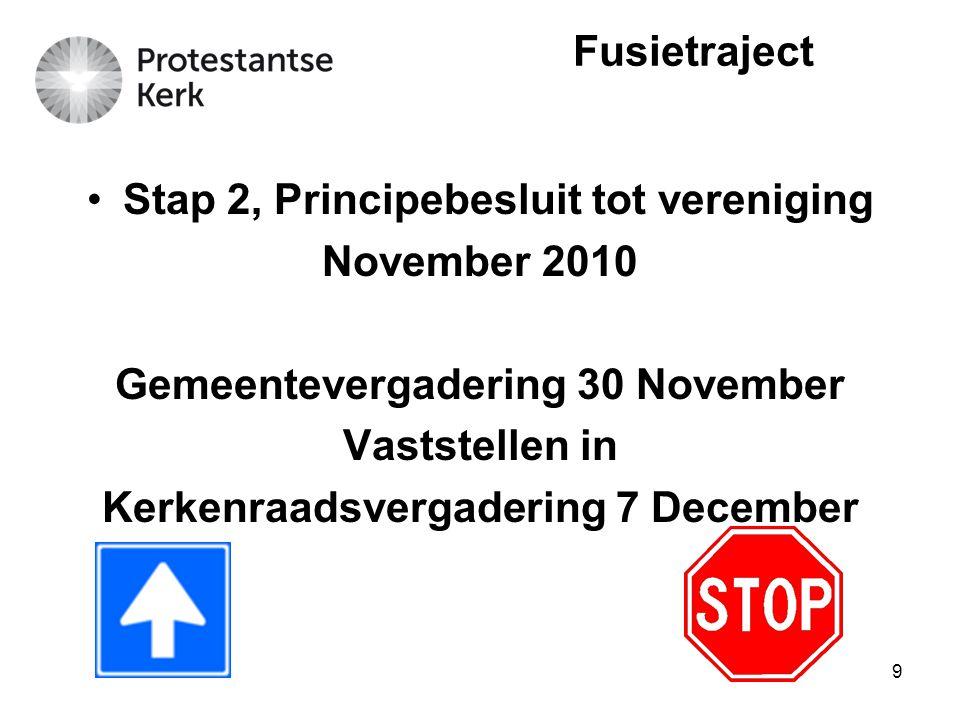 Stap 2, Principebesluit tot vereniging November 2010