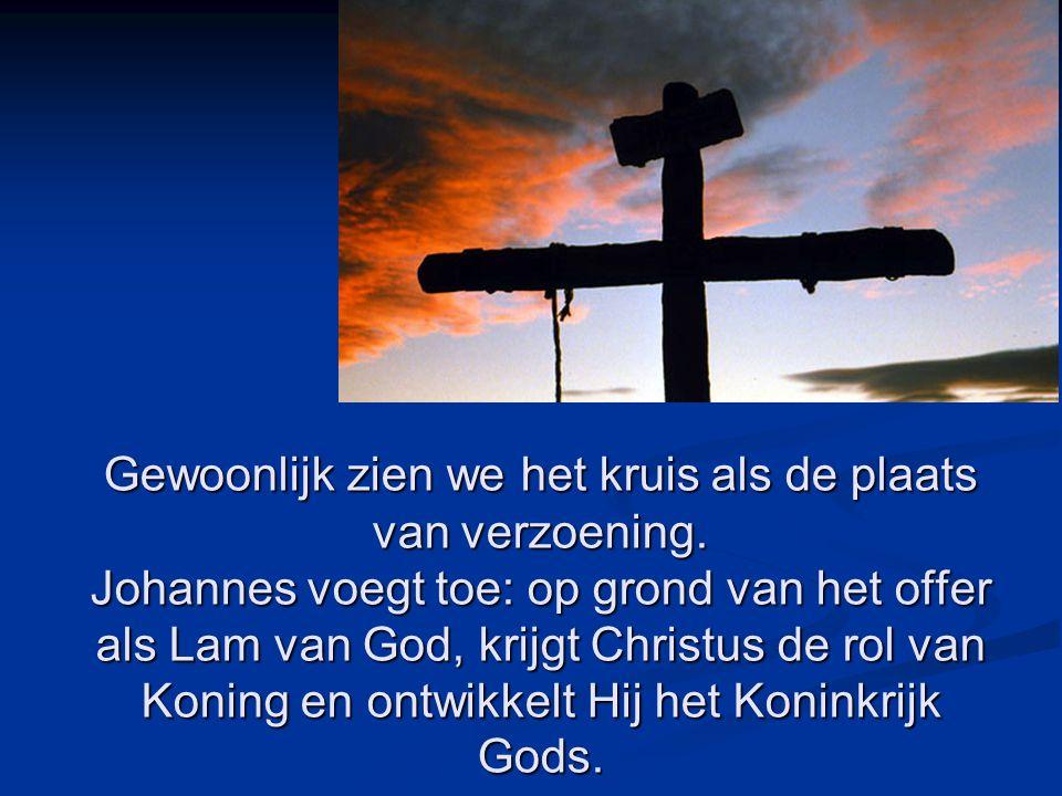 Gewoonlijk zien we het kruis als de plaats van verzoening
