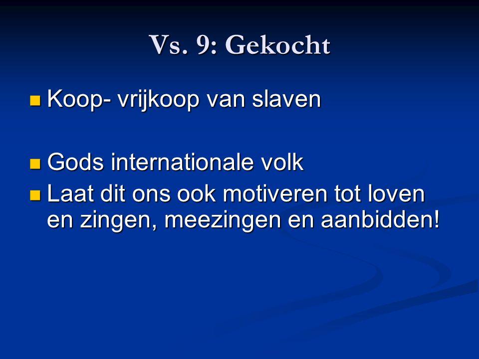 Vs. 9: Gekocht Koop- vrijkoop van slaven Gods internationale volk
