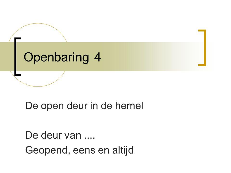 De open deur in de hemel De deur van .... Geopend, eens en altijd