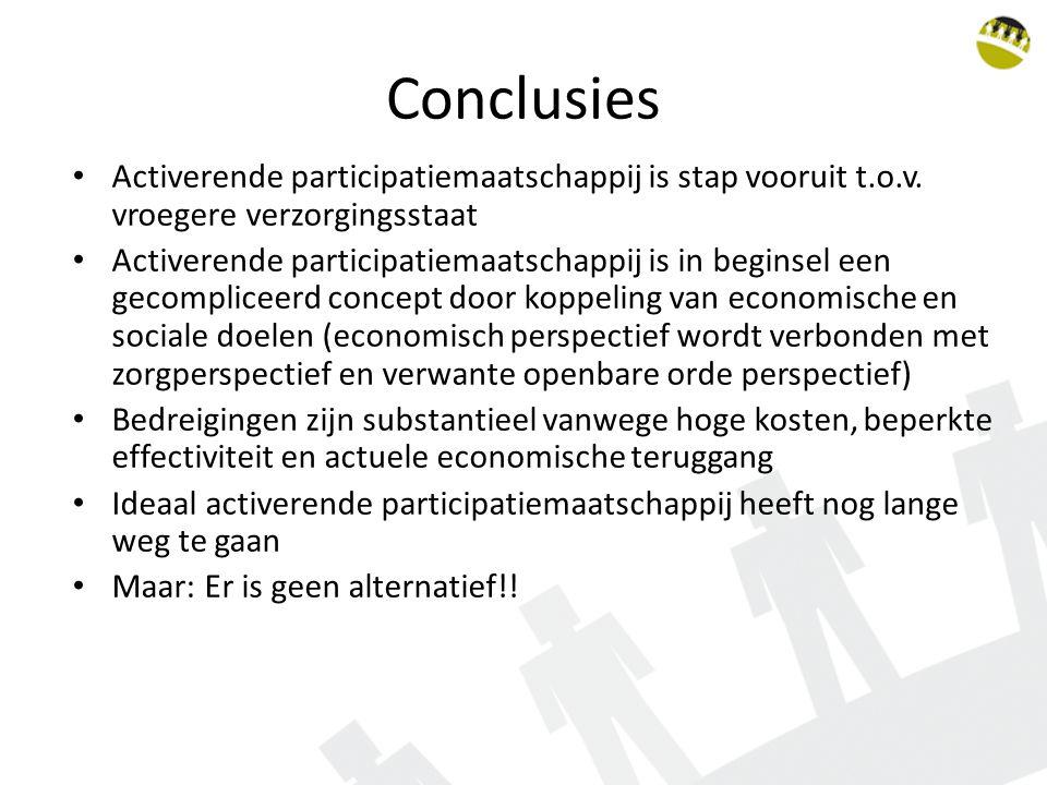 Conclusies Activerende participatiemaatschappij is stap vooruit t.o.v. vroegere verzorgingsstaat.