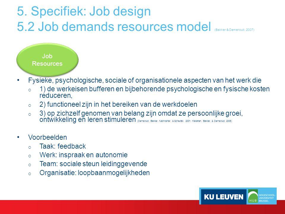 5. Specifiek: Job design 5.2 Job demands resources model (Bakker & Demerouti, 2007)