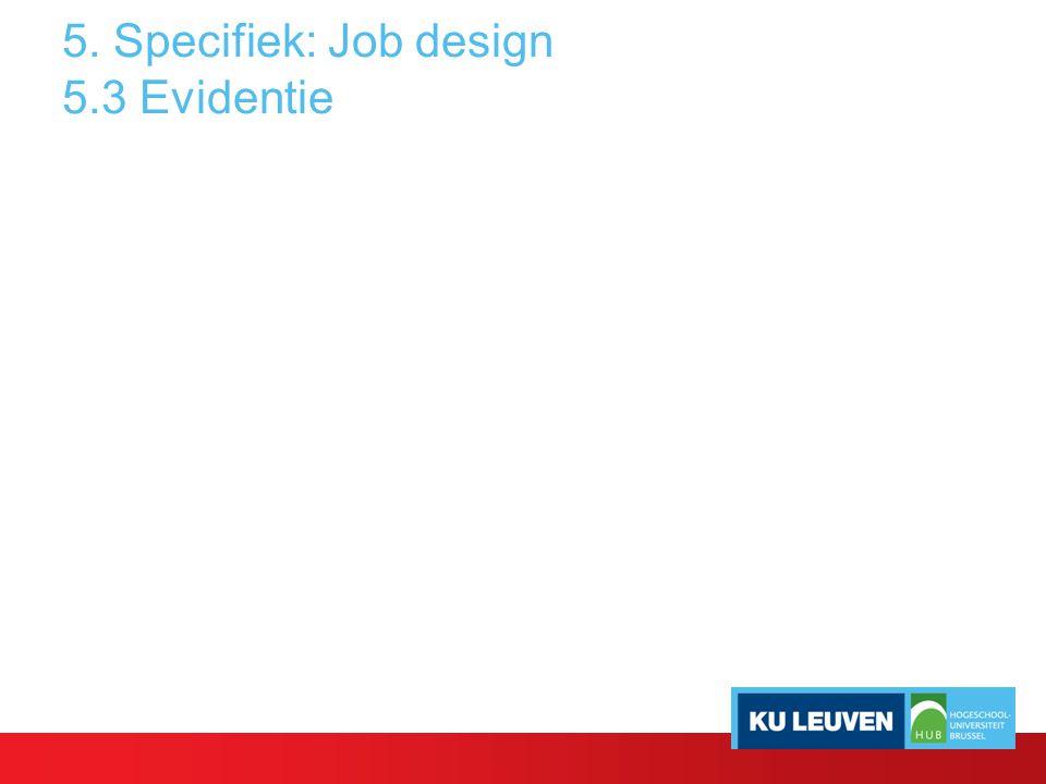 5. Specifiek: Job design 5.3 Evidentie