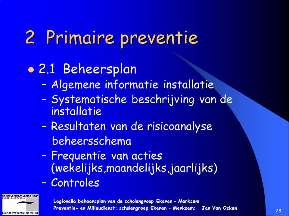 2 Primaire preventie 2.1 Beheersplan Algemene informatie installatie