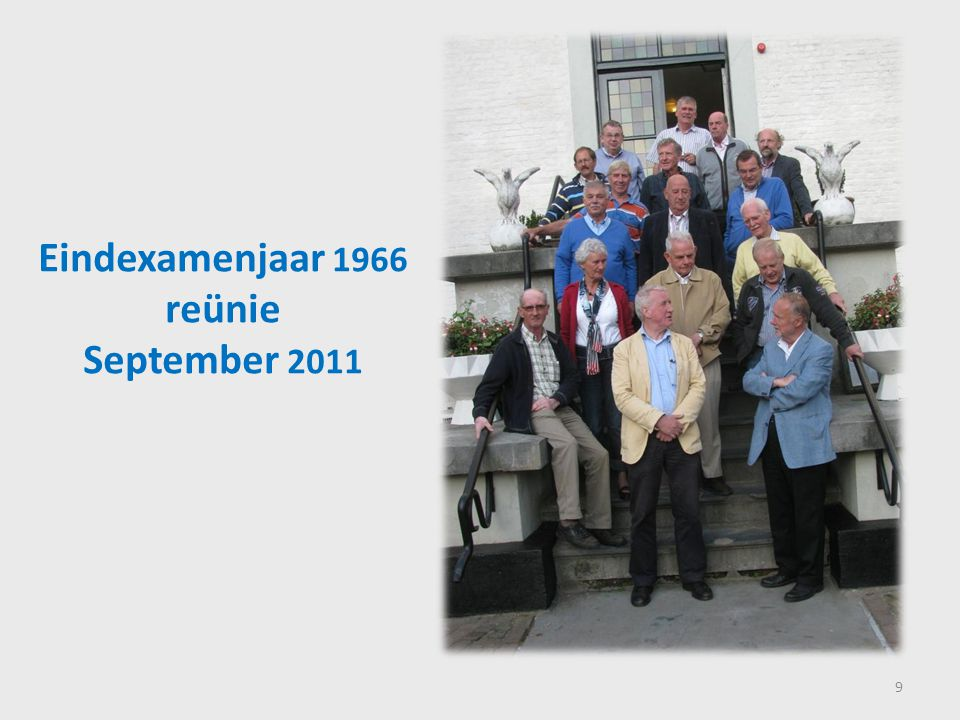 Eindexamenjaar 1966 reünie September 2011