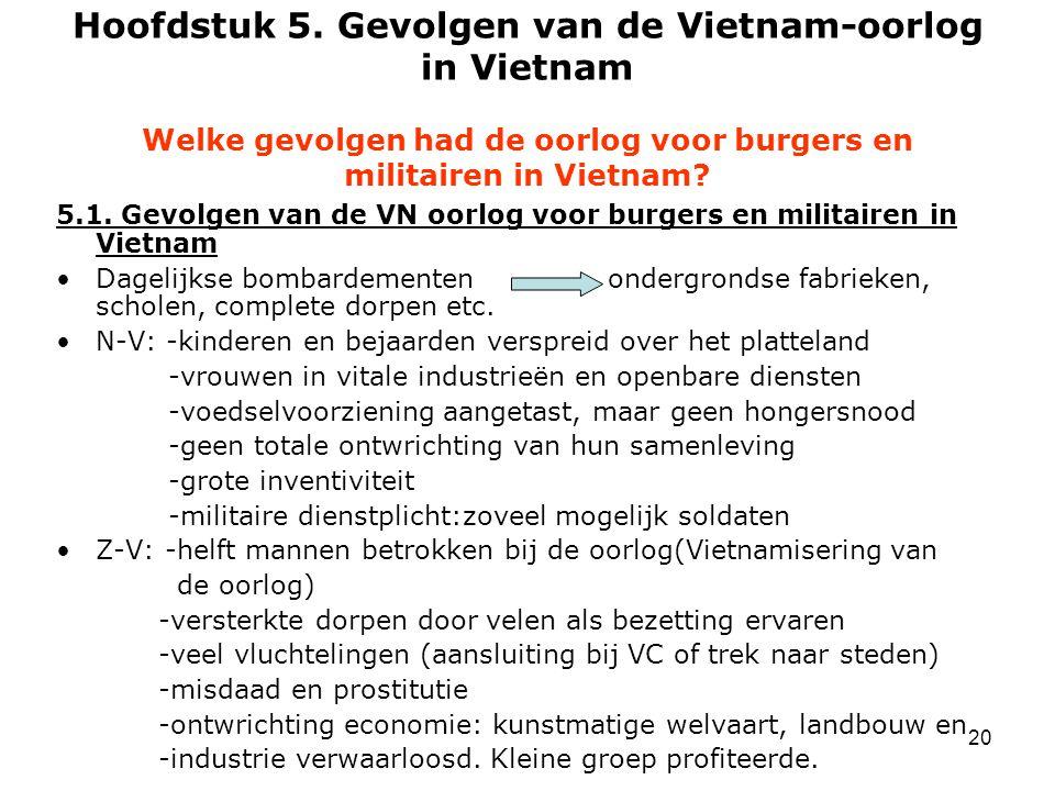 Hoofdstuk 5. Gevolgen van de Vietnam-oorlog in Vietnam Welke gevolgen had de oorlog voor burgers en militairen in Vietnam