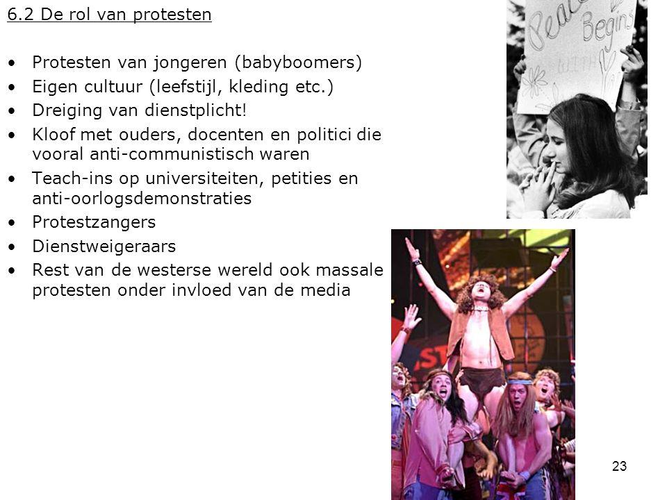 6.2 De rol van protesten Protesten van jongeren (babyboomers) Eigen cultuur (leefstijl, kleding etc.)