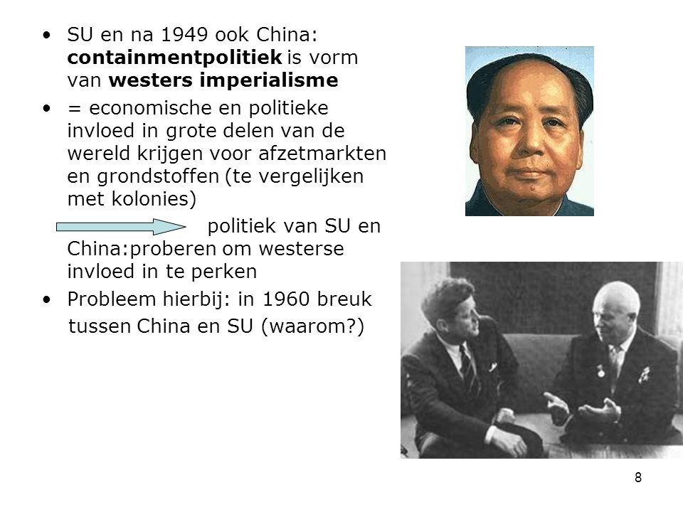SU en na 1949 ook China: containmentpolitiek is vorm van westers imperialisme