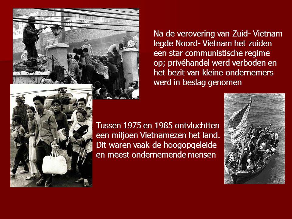 Na de verovering van Zuid- Vietnam legde Noord- Vietnam het zuiden een star communistische regime op; privéhandel werd verboden en het bezit van kleine ondernemers werd in beslag genomen