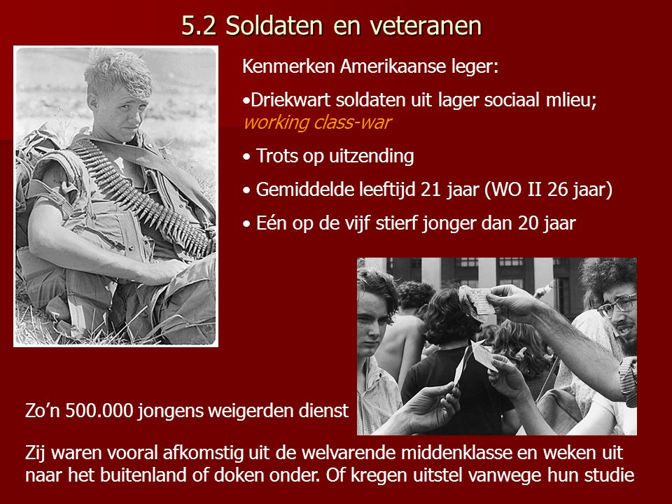 5.2 Soldaten en veteranen Kenmerken Amerikaanse leger: