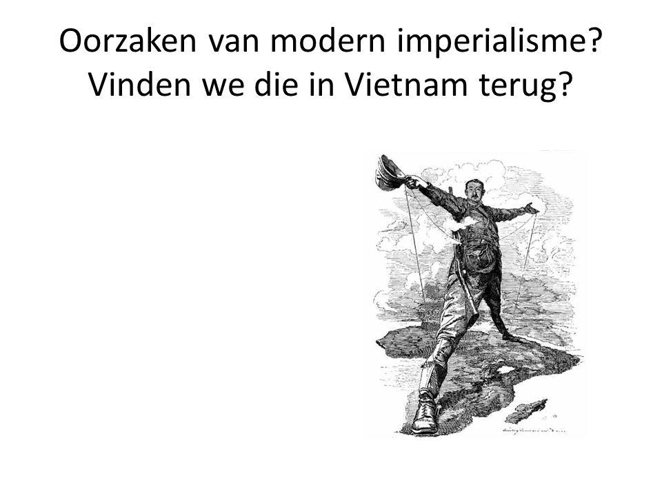 Oorzaken van modern imperialisme Vinden we die in Vietnam terug