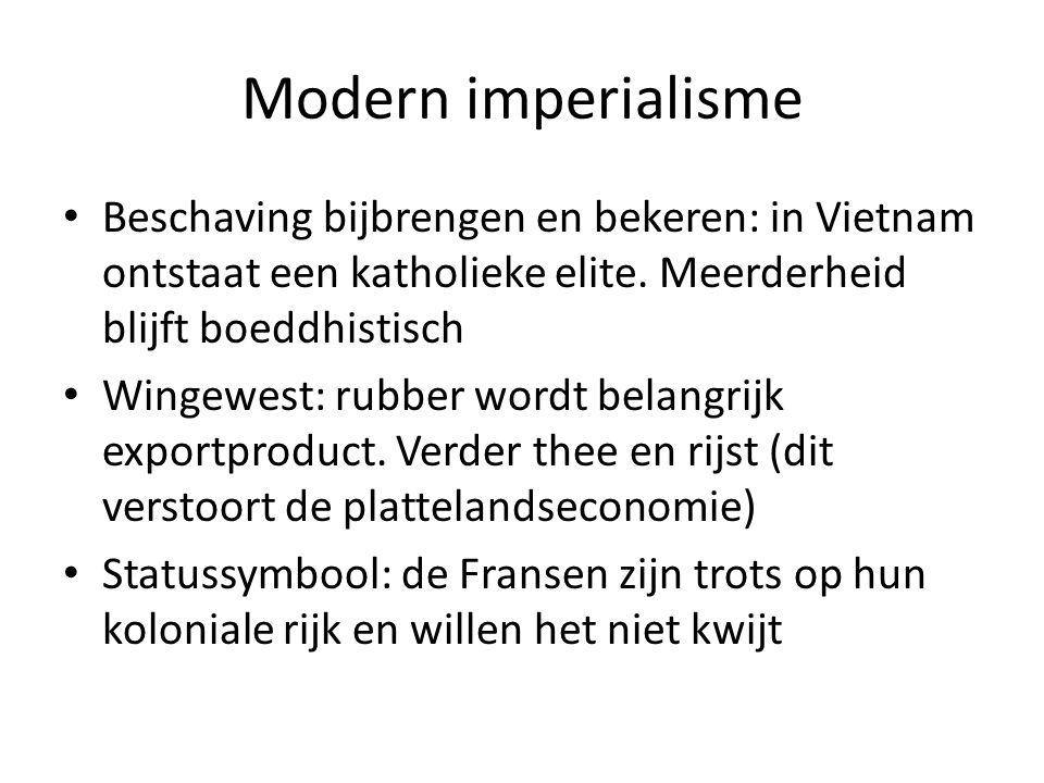 Modern imperialisme Beschaving bijbrengen en bekeren: in Vietnam ontstaat een katholieke elite. Meerderheid blijft boeddhistisch.