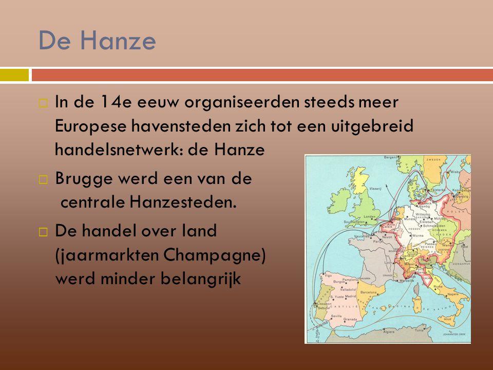 De Hanze In de 14e eeuw organiseerden steeds meer Europese havensteden zich tot een uitgebreid handelsnetwerk: de Hanze.