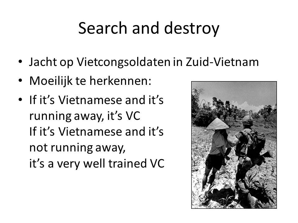 Search and destroy Jacht op Vietcongsoldaten in Zuid-Vietnam