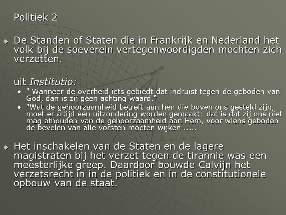 Politiek 2 De Standen of Staten die in Frankrijk en Nederland het volk bij de soeverein vertegenwoordigden mochten zich verzetten.