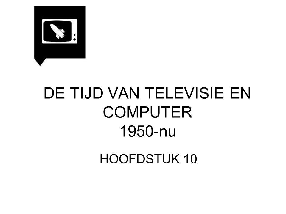 DE TIJD VAN TELEVISIE EN COMPUTER 1950-nu
