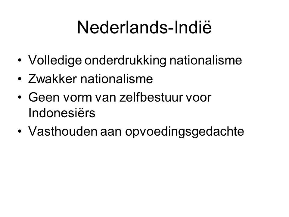 Nederlands-Indië Volledige onderdrukking nationalisme