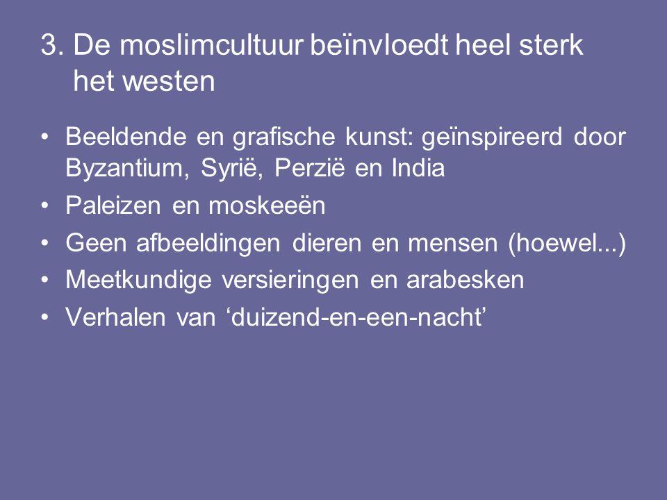 3. De moslimcultuur beïnvloedt heel sterk het westen