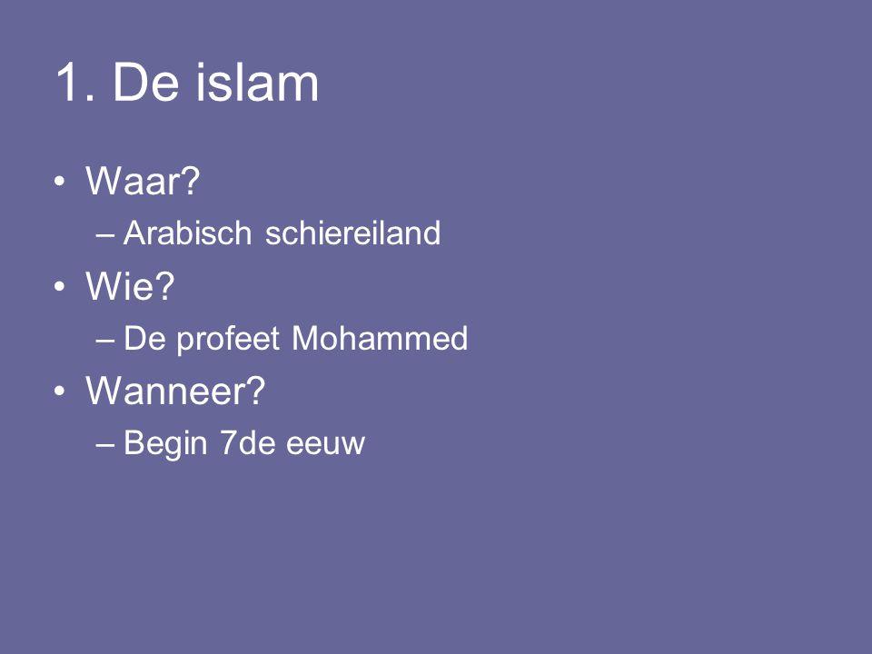 1. De islam Waar Wie Wanneer Arabisch schiereiland