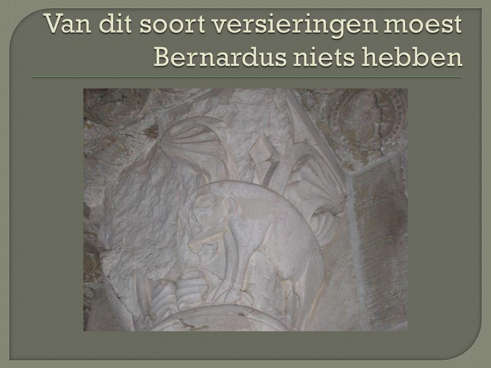 Van dit soort versieringen moest Bernardus niets hebben