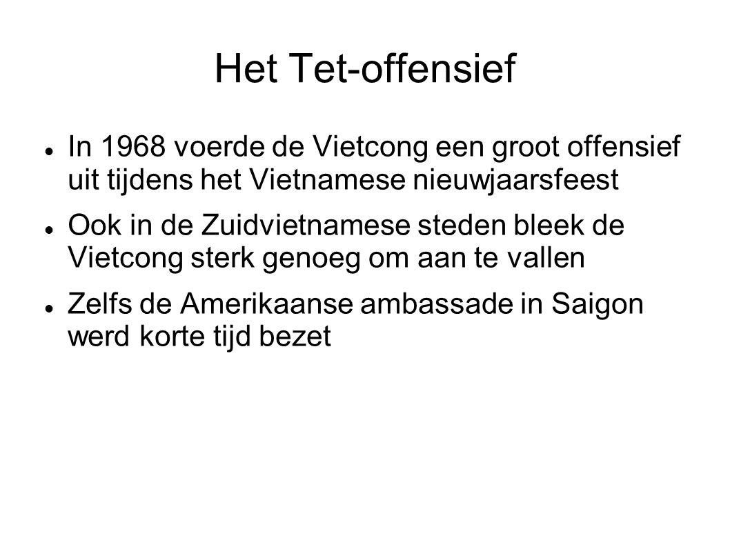 Het Tet-offensief In 1968 voerde de Vietcong een groot offensief uit tijdens het Vietnamese nieuwjaarsfeest.