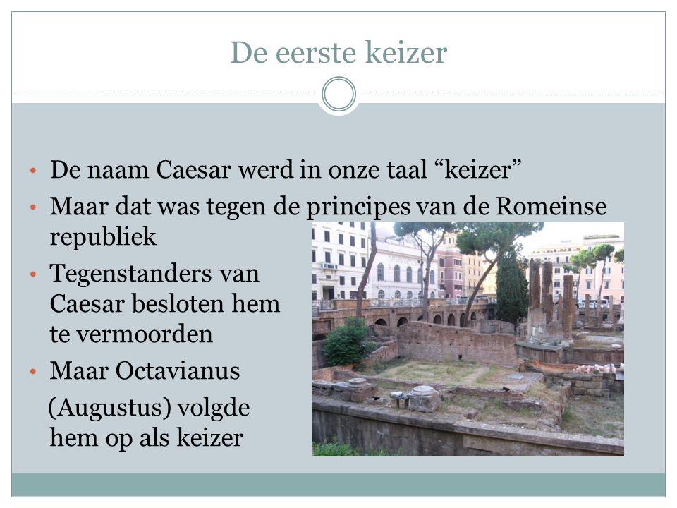 De eerste keizer De naam Caesar werd in onze taal keizer