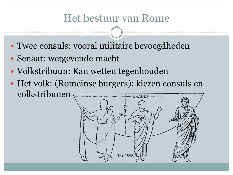 Het bestuur van Rome Twee consuls: vooral militaire bevoegdheden