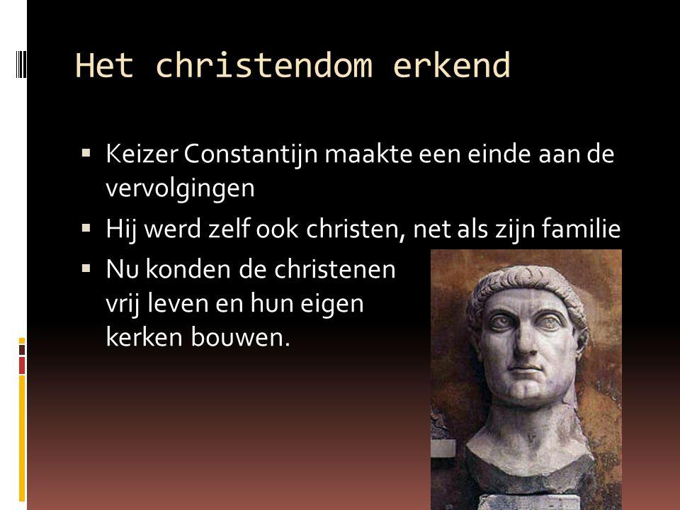 Het christendom erkend