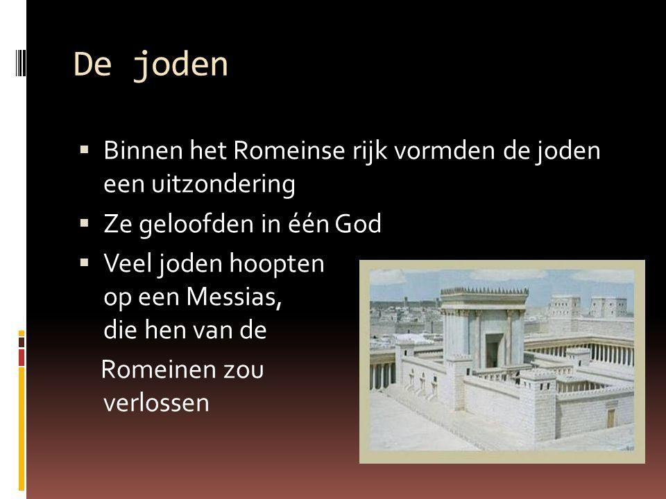De joden Binnen het Romeinse rijk vormden de joden een uitzondering
