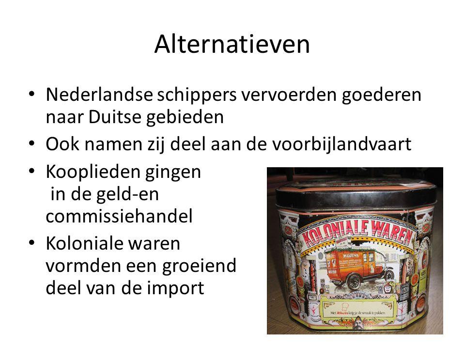 Alternatieven Nederlandse schippers vervoerden goederen naar Duitse gebieden. Ook namen zij deel aan de voorbijlandvaart.