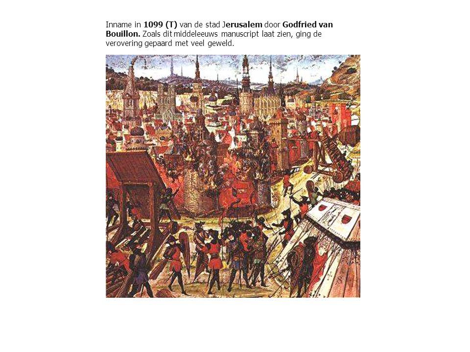 Inname in 1099 (T) van de stad Jerusalem door Godfried van Bouillon