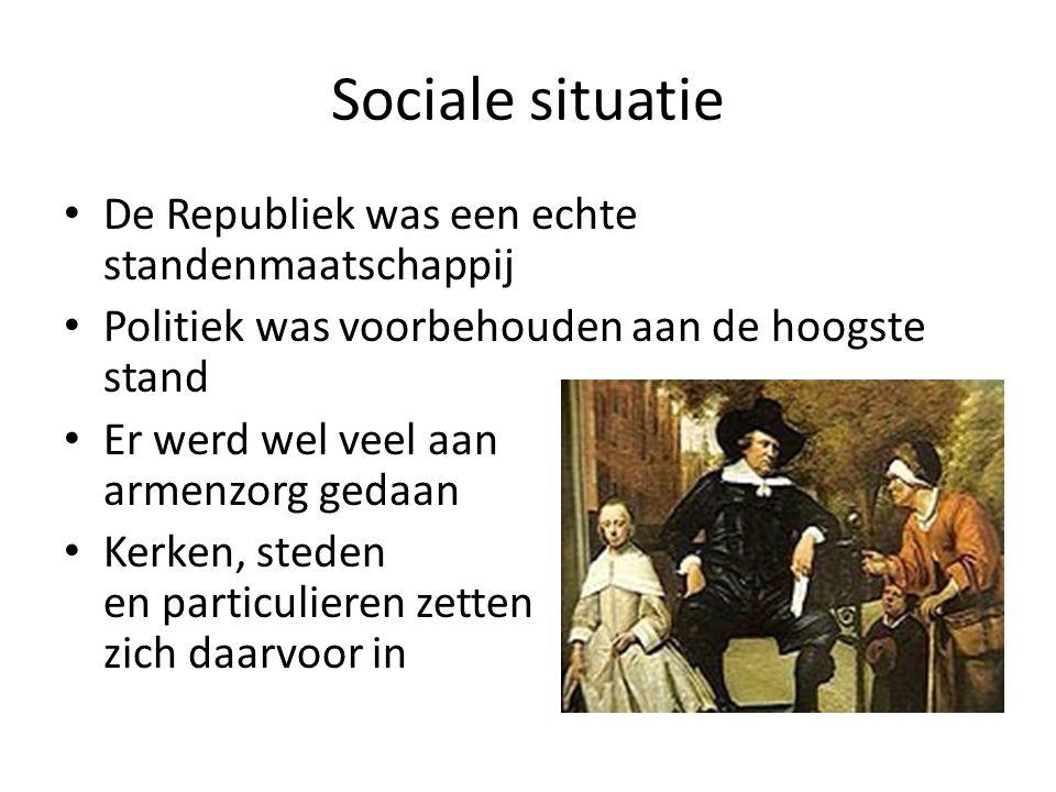 Sociale situatie De Republiek was een echte standenmaatschappij
