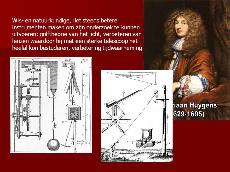 Wis- en natuurkundige, liet steeds betere instrumenten maken om zijn onderzoek te kunnen uitvoeren; golftheorie van het licht, verbeteren van lenzen waardoor hij met een sterke telescoop het heelal kon bestuderen, verbetering tijdwaarneming