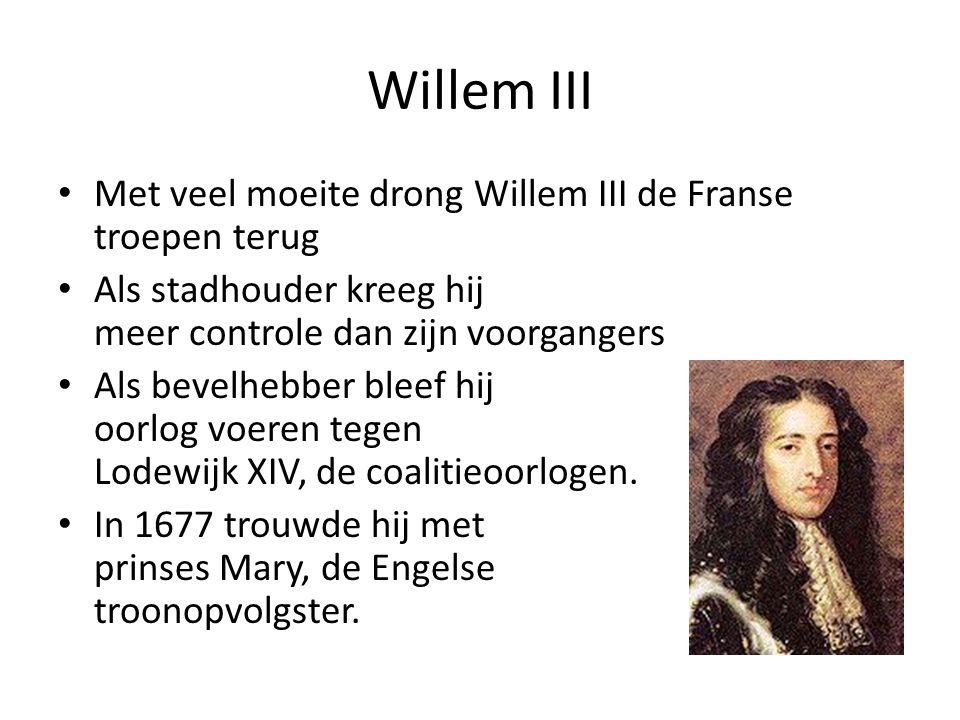 Willem III Met veel moeite drong Willem III de Franse troepen terug