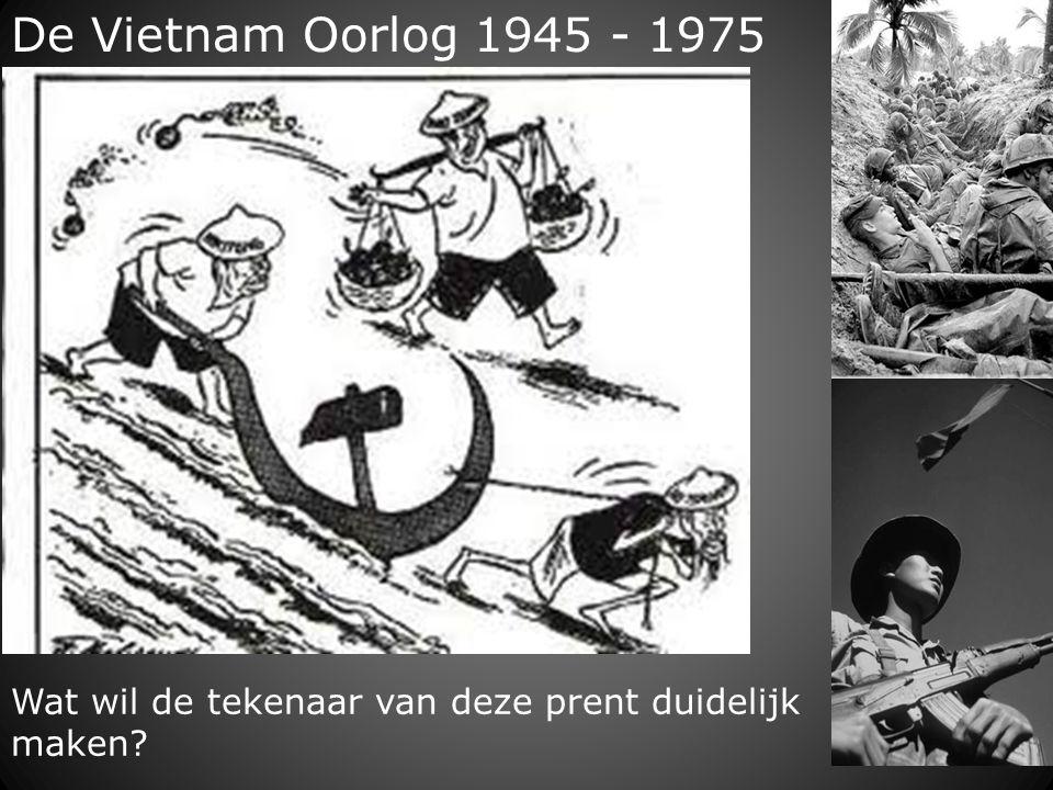 De Vietnam Oorlog 1945 - 1975 Wat wil de tekenaar van deze prent duidelijk maken